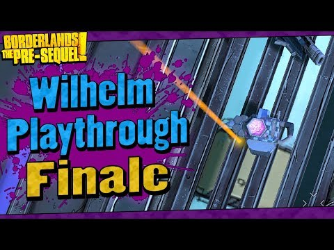 Borderlands The Pre-Sequel   Wilhelm Playthrough Funny Moments And Drops   Finale