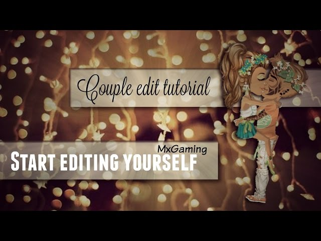 Couple edit tutorial #3 ? Start editing yourself // MSP