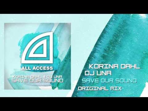Korina Dahl & DJ Una - Save Our Sound (Original mix)