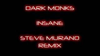 Dark Monks - Insane (Steve Murano Remix)