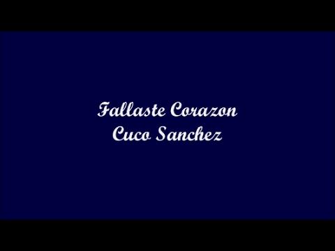 Fallaste Corazon (You Failed Heart) - Cuco Sanchez (Letra - Lyrics)