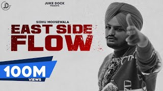 East Side Flow - Sidhu Moose Wala | Official Video Song | Byg Byrd | Sunny Malton | Juke Dock