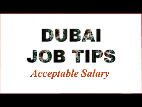 Dubai Job Tips ( Acceptable Salary)