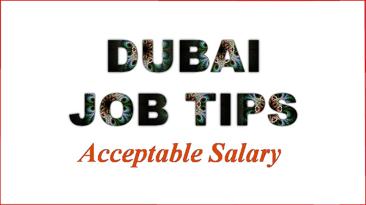 dubai job tips acceptable salary
