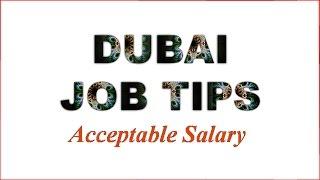 Dubai Job Tips ( Acceptable Salary)(, 2015-01-04T07:06:52.000Z)