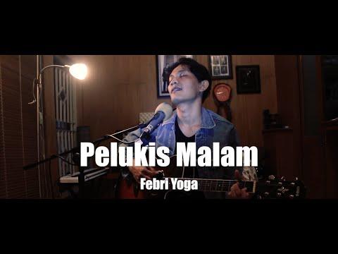 Febri Yoga - Pelukis Malam
