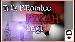 Trik P Ramlee Kawin Lagi