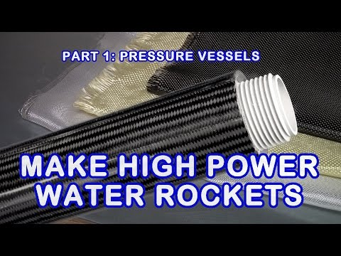 High Pressure Water Rocket Making Tutorial, Part 1: The Pressure Vessel