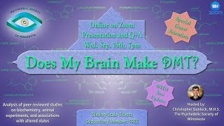 Does My Brain Make DMT? (Updated Presentation 9/16/20)