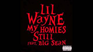 Lil Wayne - My Homies Still ft Big Sean HD [w/ Lyrics]