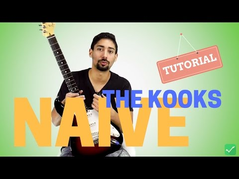 NAIVE - THE KOOKS - Tutorial per Chitarra