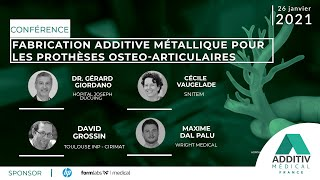 La fabrication additive métallique pour les prothèses osteo-articulaires - ADDITIV médical France