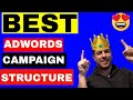 Adwords Campaign Structure Best Practices 🔥🔥 THE CORRECT WAY