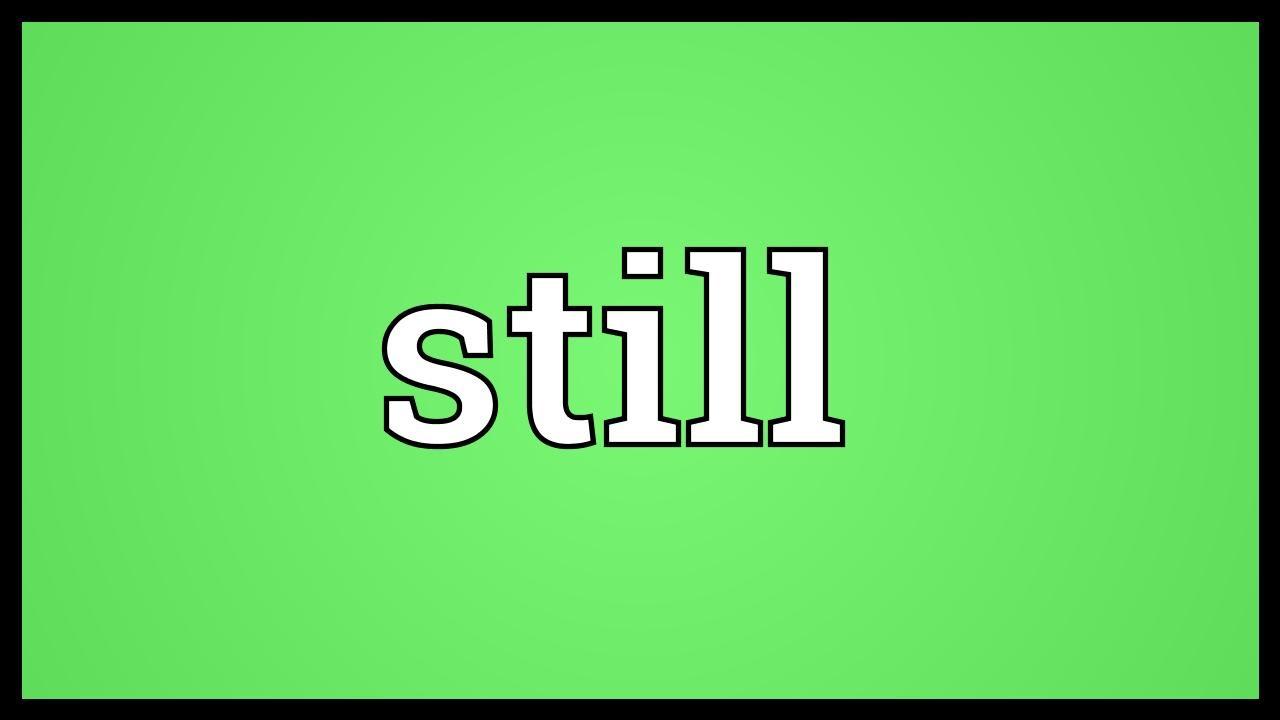 Still Meaning