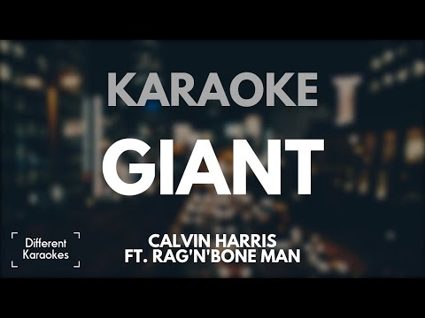Calvin Harris ft. Rag'n'Bone Man - Giant (Karaoke/Instrumental)