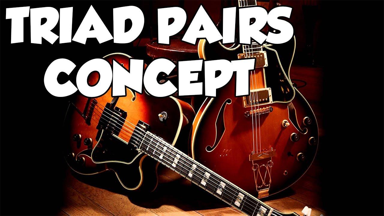 TRIAD PAIRS CONCEPT - LE GUITAR VLOG 137