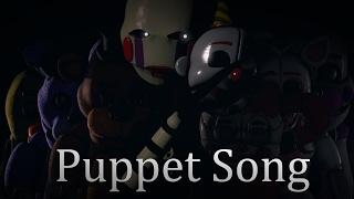 - SFM FNAF Puppet Song