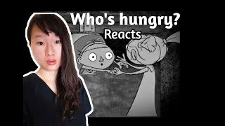 Who's hungry? (REACTION VIDEO) !!
