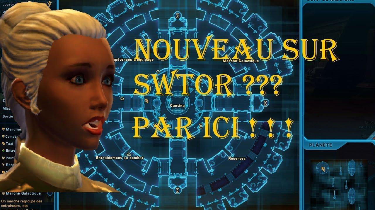 [SWTOR FR] DÉBUTANT SUR SWTOR ?? PAR ICI !!! 5 0