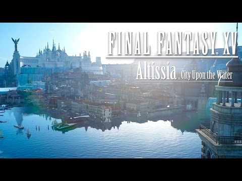 Official Altissia Walkthrough Gameplay - Final Fantasy XV