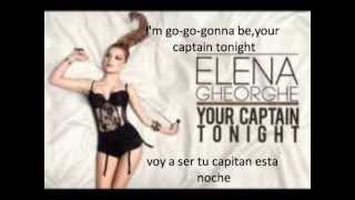 Elena Gheorghe-your captain tonight(letralyrics)full song