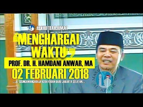 Khutbah Jum'at - 02 Februari 2018 - Prof. Dr. H. Hamdani Anwar, MA