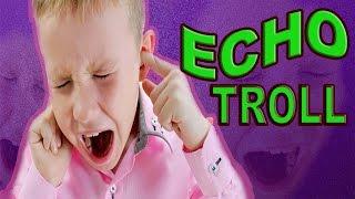 Random Echo Trolling #2  ft: sargerpd