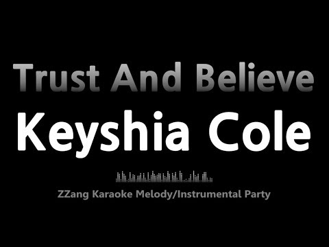 Keyshia Cole-Trust And Believe (Melody) [ZZang KARAOKE]
