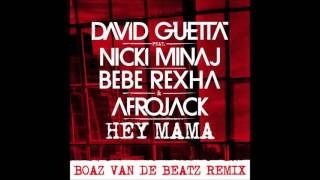 David Guetta FT Nicki Minaj,Bebe Rexha & Afrojack - Hey Mama [Boaz Van De Beatz Remix] Mp3