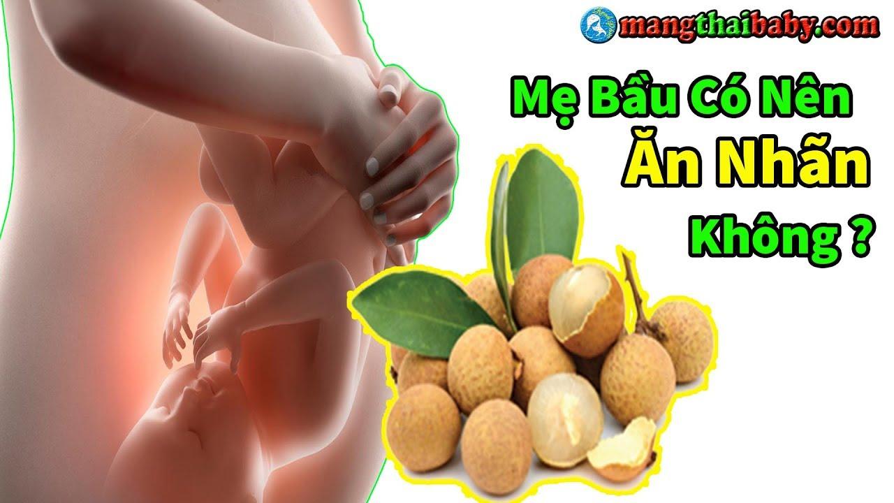 ✅ Mẹ Bầu Mang Thai Có Được Ăn Qủa Nhãn Không ? Bà Bầu Ăn Long Nhãn Có Tốt Cho Thai Nhi Không ?