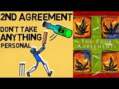 The 4 Agreements By Don Miguel Ruiz 2nd Agreement Dont Take