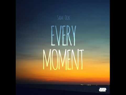 Sam Ock - Every Moment