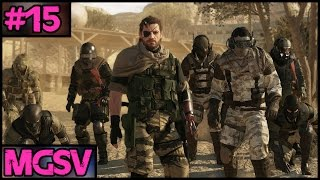 Metal Gear Solid V: The Phantom Pain (MGSV) - Part 15 - PC Gameplay Walkthrough - 1080p 60fps