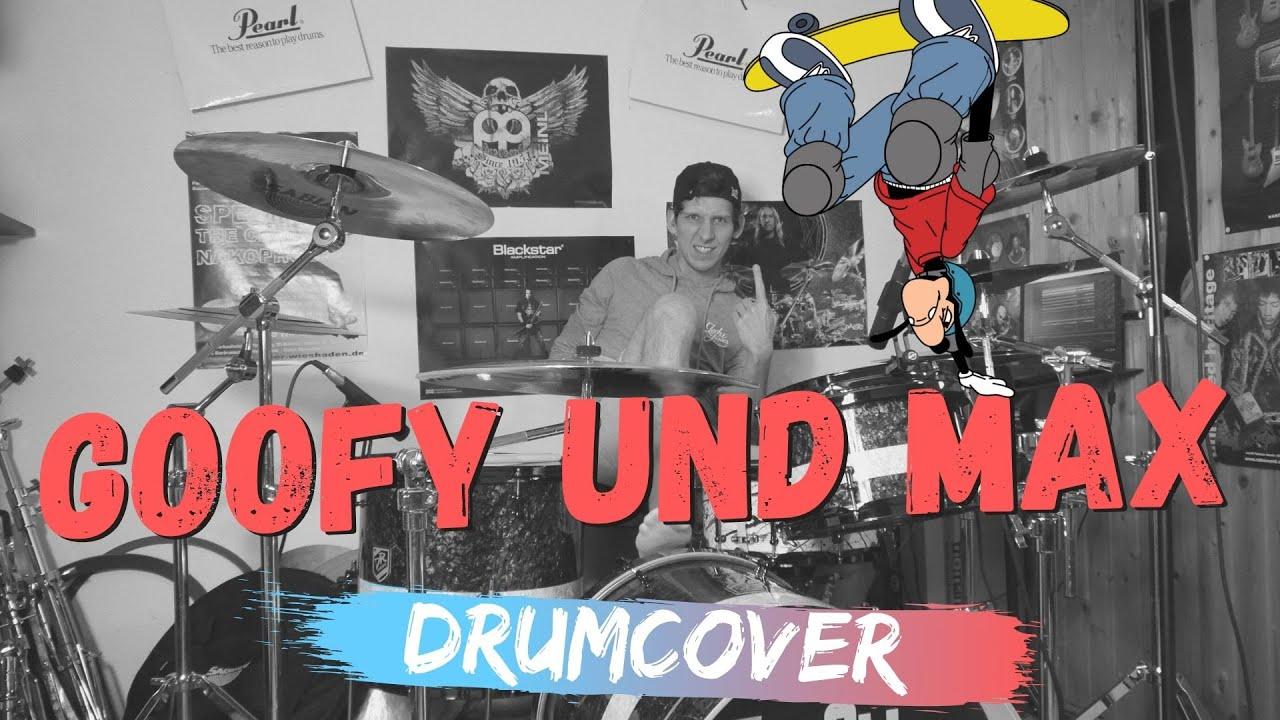 Drumcover   Goofy und Max Intro