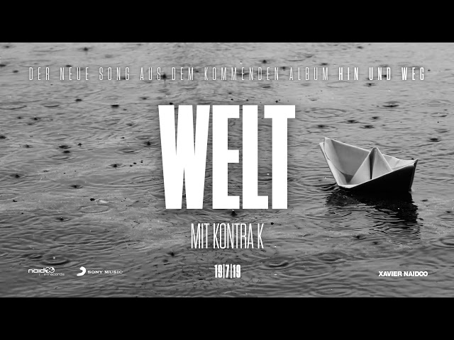 Xavier Naidoo - Welt (feat. Kontra K) [Official Audio]