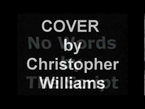 The Script - No Words (COVER BY CHRISTOPHER WILLIAMS)
