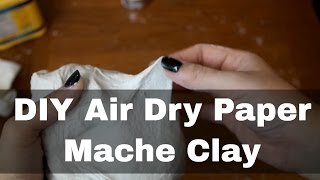How to Make DIY Air Dry Paper Clay