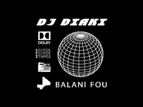 Dj DIaki - Balani Fou [2020]