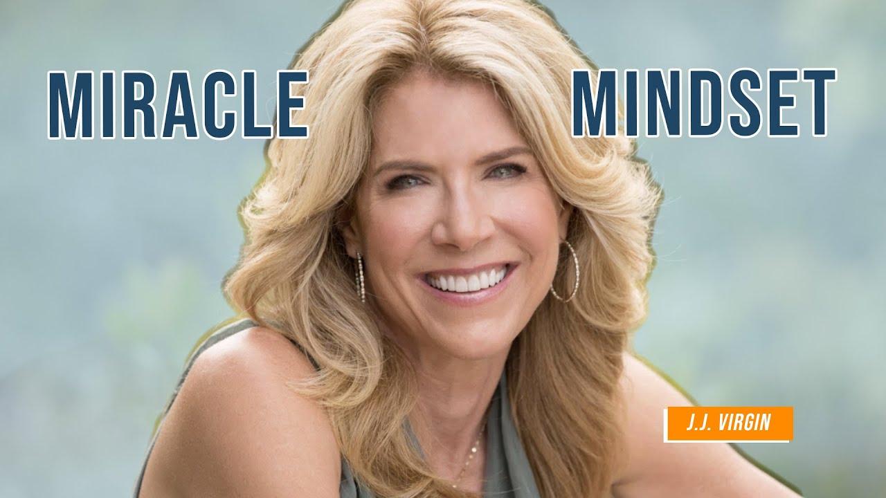 Miracle Mindset with JJ Virgin &  Jim Kwik
