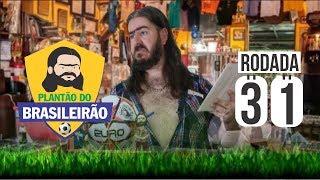 Plantão do Brasileirão: Rodada 31 #Futebol2019