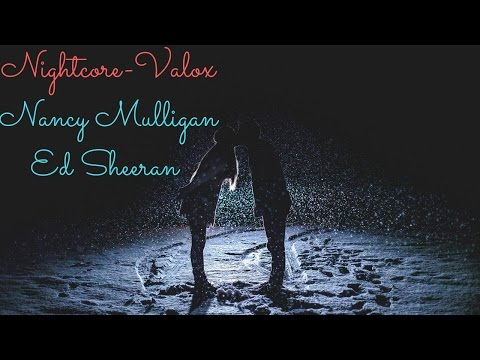 Nightcore Nancy Mulligan- Ed Sheeran