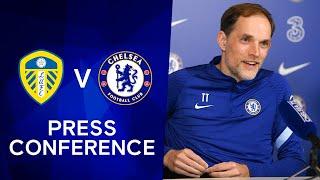 Thomas Tuchel Live Press Conference: Leeds v Chelsea | Premier League