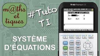 Résoudre un système d'équations - Tutoriel TI
