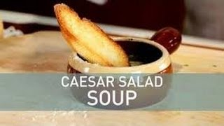 Caesar Salad Soup   Food Deconstructed