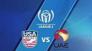 ICC Men's Cricket World Cup League 2 2019- UAE vs USA