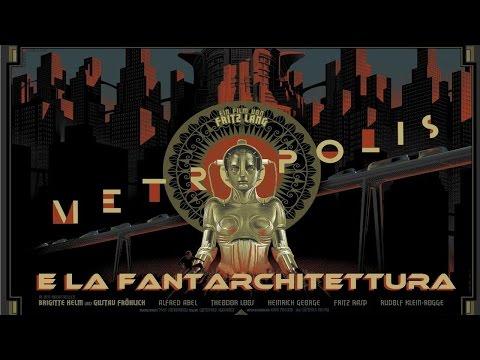 Metropolis e la città del futuro - Fantarchitettura