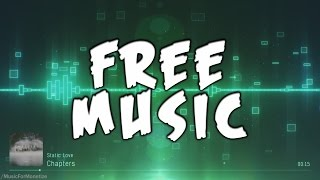 Static Love - Chapters FREE Chillstep Music For Monetize