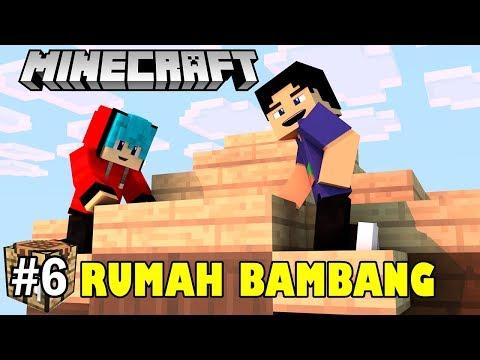 MEMBANGUN RUMAH UNTUK BAMBANG | MINECRAFT SURVIVAL INDONESAIA #6
