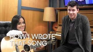 how i wrote that song shawn mendes camila cabello i know what you did last summer