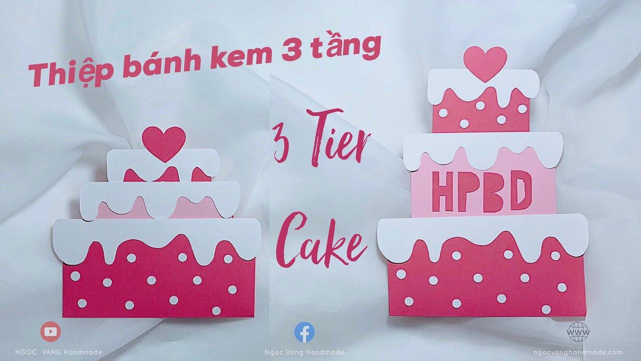 thiỆp bÁnh kem 3 tẦng 🎂 3 tier birthday cake card  ngoc